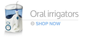 Oral Irrigators such as Waterpik and Oral Breeze