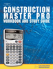 Construction Master Pro Calculator Workbook and Study Guide