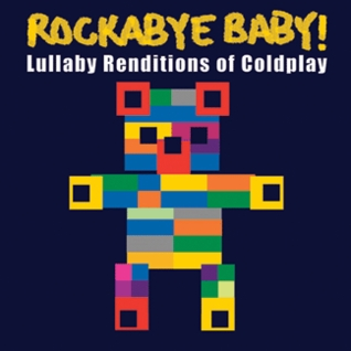SOLD OUT Rockabye Baby! Lullaby Renditions of Coldplay