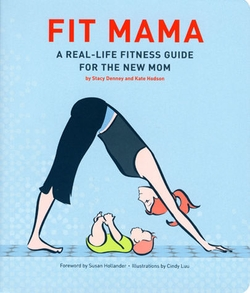 SOLD OUT Fit Mama-Real Life Fitness for the New Mom