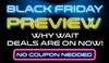 Black Friday Preview | Why Wait? Deals are on Now!