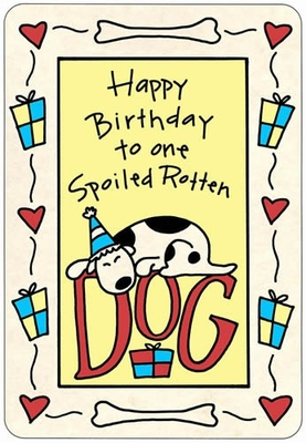 "Crunch Card ""Happy Birthday - Spoiled Rotten Dog"""