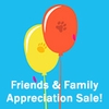 Friends and Family Appreciation Sale!