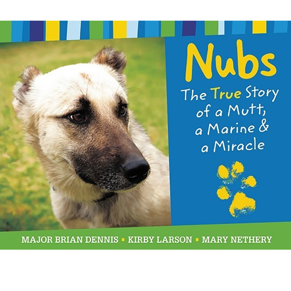 Nubs The True Story of a Mutt, A Marine & A Miracle - Book