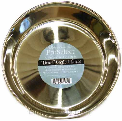 "ProSelect Stainless Steel Pet Dish Dura-Weight (1 Qt Width=6"")"