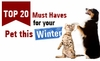 Top 20 Must Haves for your Pets this Winter