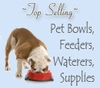 Top Selling Pet Bowls/Feeders, Waterers, Supplies