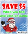 Find Santa and SAVE $5!