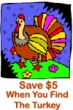 Find Tom Turkey and SAVE $5!