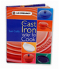 """Le Creuset Cookbook - """"The Cast Iron Way To Cook"""""""