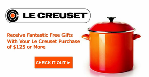 Le Creuset<br> Free Gifts