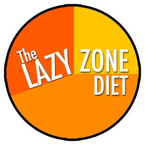 The Lazy Zone Diet
