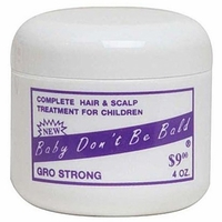Baby Dont Be Bald Gro Strong