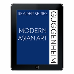 The Guggenheim Reader Series:  Modern Asian Art