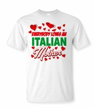 Everybody Loves An Italian Mother T-Shirt