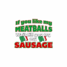 If You Like My Meatballs, Wait Till You Try My Sausage T-Shirt