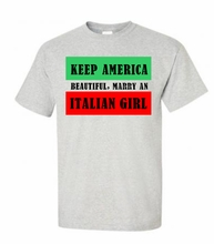 Keep America Beautiful Marry an Italian Girl Tee