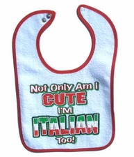 Not only am I Cute Bib