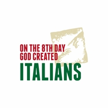 On The 8th Day God Created Italians T-Shirt