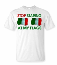 Stop Staring at My Flags Shirt