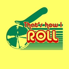 That's How I Roll Tee