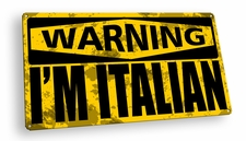 Warning I'm Italian Metal Sign