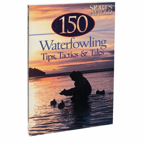 CLEARANCE SALE -- 150 Waterfowling Tips, Tactics & Tales from Sports Afield