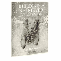buy discount  Building a Retriever -- Drills and More by Carol F. Cassity Book