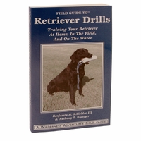 buy discount  Field Guide to Retriever Drills: Training Your Retriever at Home, In the Field, and On the Water