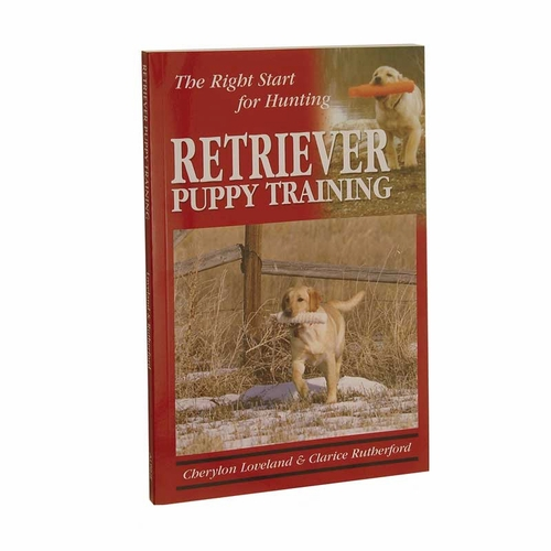 Retriever Puppy Training -- The Right Start for Hunting by Clarice Rutherford and Cherylon Loveland