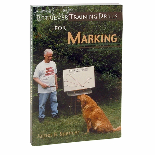 CLEARANCE -- Retriever Training Drills for Marking by James B. Spencer Book