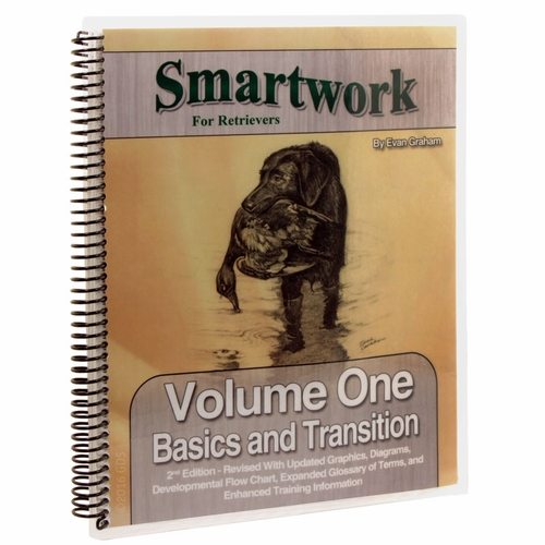 Smartwork for Retrievers Volume I: Basics and Transition by Evan Graham