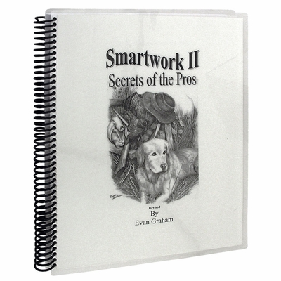 Smartwork Volume II: Secrets of the Pros by Evan Graham