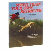 buy discount  Speed Train Your Own Retriever by Larry Mueller Book