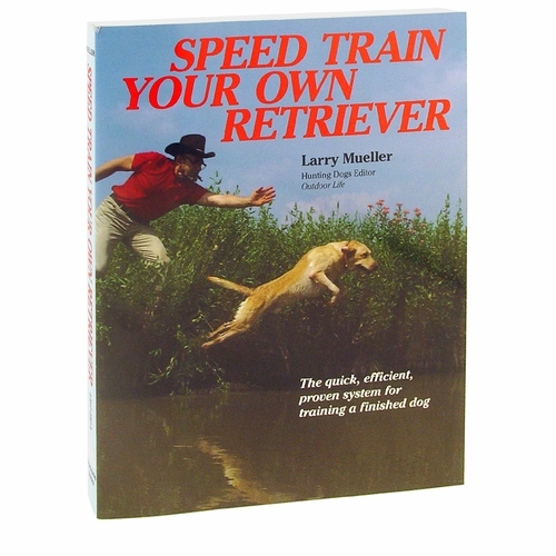 Speed Train Your Own Retriever by Larry Mueller Book