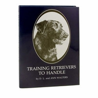 buy discount  Training Retrievers to Handle by D L and Ann Walters
