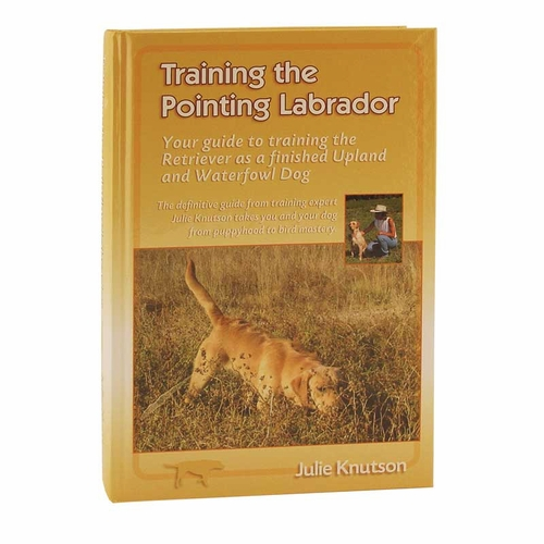 Training the Pointing Labrador by Julie Knutson