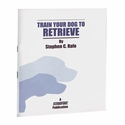 buy discount  Training Your Dog To Retrieve by Stephen C. Rafe