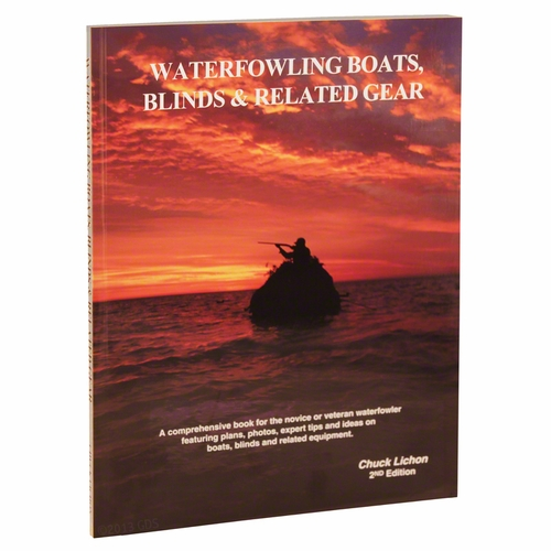 CLEARANCE SALE -- Waterfowling Boats, Blinds and Related Gear by Chuck Lichon 2nd Edition