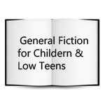 General Fiction for Children & Low Teens