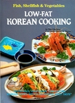 Low-Fat Korean Cooking: Fish, Shellfish & Vegetables