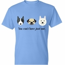 Women's T-Shirt - You Can't Have Just One - Large (Carolina Blue)