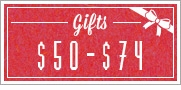 Holiday Gifts - $50 to $74