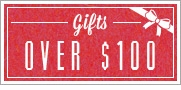Holiday Gifts - Over $100.00