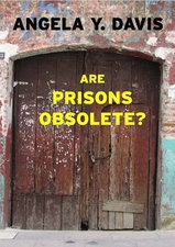 Are Prisons Obsolete by Angela Y. Davis