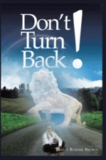 Don't Turn Back by Dr Bishop Ronnie L. Brown