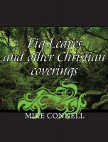 Fig Leaves and Other Chrisitan Coverings by Pastor Mike Connell