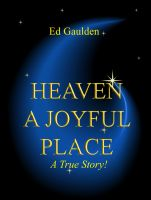Heaven A Joyful Place by Ed Gaulden