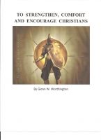 To Strengthen, Comfort and Encourage Christians by Glenn W. Worthington