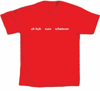 Uh Huh Sure T-Shirt - Click to enlarge
